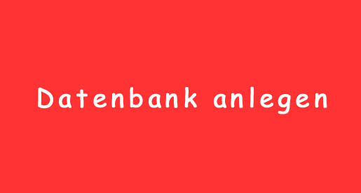 Wordpress Datenbank anlegen