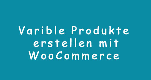 Variable Produkte WooCommerc