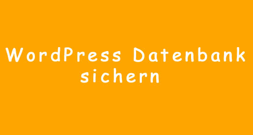 WordPress Datenbank sichern