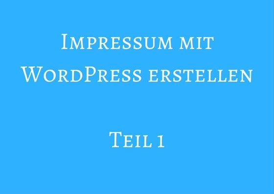 Impressum erstellen mit WordPress!