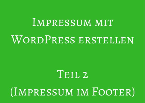Impressum bei WordPress in den Footer stellen