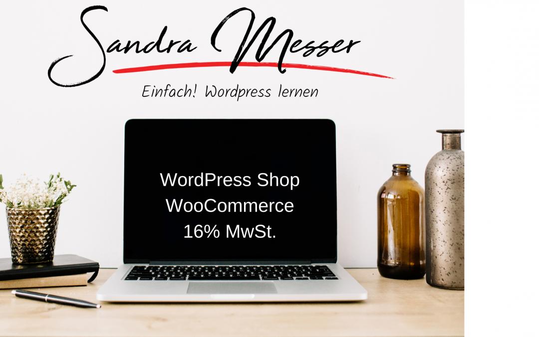 WooCommerce Shop auf 16% Mehrwertsteuer umstellen